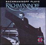 Rachmaninoff Plays Rachmaninoff: Concertos Nos. 2 and 3