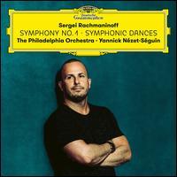 Rachmaninoff: Symphony No. 1; Symphonic Dances - Philadelphia Orchestra; Yannick Nézet-Séguin (conductor)