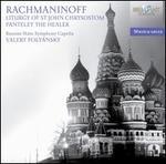 Rachmaninov: Liturgy of St. John Chrysostom; Panteley the Healer