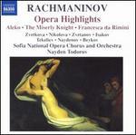 Rachmaninov: Opera Highlights