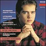 Rachmaninov: Paganini Rhapsody; Lutoslwaski: Paganini Variations; Shostakovich: Piano Concerto No. 1
