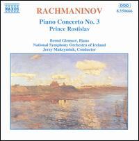 Rachmaninov: Piano Concerto No. 3; Prince Rostislav - Bernd Glemser (piano); National Symphony Orchestra of Ireland; Jerzy Maksymiuk (conductor)