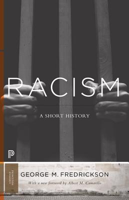 Racism: A Short History - Fredrickson, George M, and Camarillo, Albert (Foreword by)