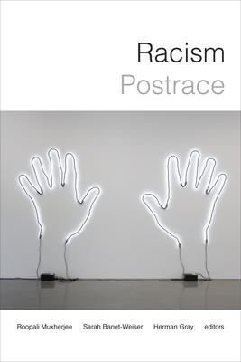 Racism Postrace - Mukherjee, Roopali (Editor)