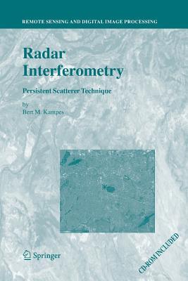 Radar Interferometry: Persistent Scatterer Technique - Kampes, Bert M