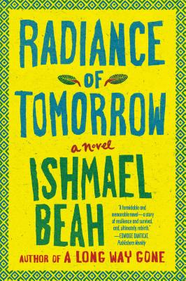 Radiance of Tomorrow - Beah, Ishmael