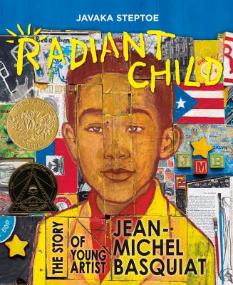 Radiant Child: The Story of Young Artist Jean-Michel Basquiat - Steptoe, Javaka