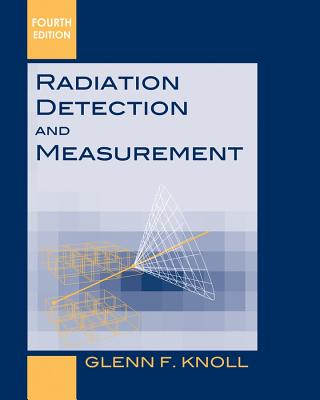 Radiation Detection and Measurement - Knoll, Glenn F