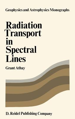 Radiation Transport in Spectral Lines - Athay, R G
