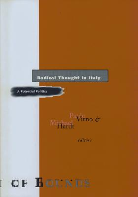 Radical Thought in Italy: A Potential Politics - Virno, Paolo (Editor)