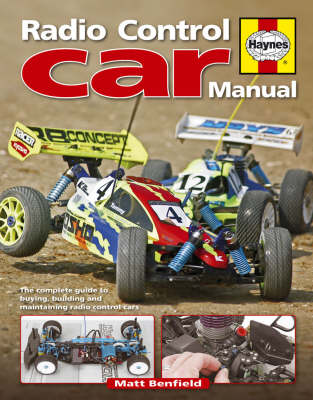 Radio-Control Car Manual: The Complete Guide to Buying, Building and Maintaining - Benfield, Matt