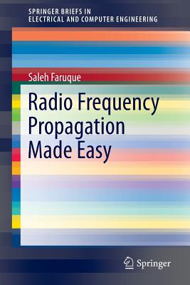 Radio Frequency Propagation Made Easy - Faruque, Saleh