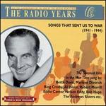 Radio Years: Songs That Sent Us to War (1941-1944)