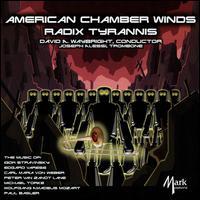 Radix Tyrannis - American Chamber Winds; Joseph Alessi (trombone)