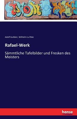 Rafael-Werk - Gutbier, Adolf, and Lu Bke, Wilhelm