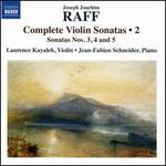 Raff: Complete Violin Sonatas, Vol. 2 - Sonatas Nos. 3, 4, and 5
