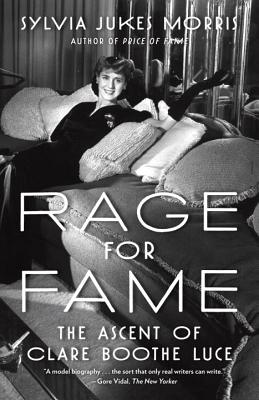 Rage for Fame: The Ascent of Clare Boothe Luce - Morris, Sylvia
