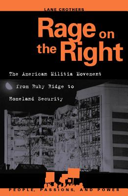 Rage on the Right: The American Militia Movement from Ruby Ridge to Homeland Security - Crothers, Lane