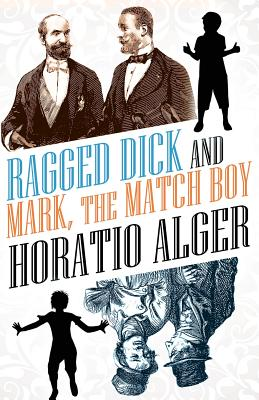 ragged dick by hoatio alger Ragged dick (norton critical editions) by alger jr, horatio and a great selection of similar used, new and collectible books available now at abebookscom.