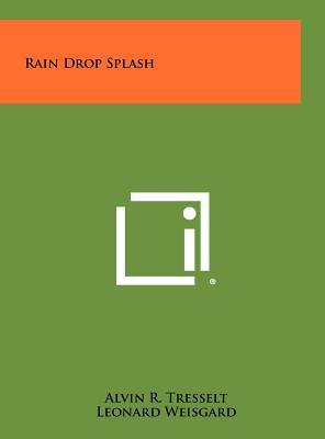 Rain Drop Splash - Tresselt, Alvin R