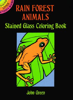 Rain Forest Animals Stained Glass Coloring Book - Green, John