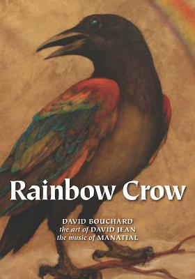 Rainbow Crow: Nagweyaabi-Aandeg - Bouchard, David