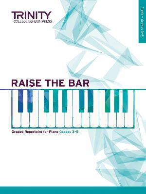 Raise the Bar Piano Book 2 (Grades 3 5) -