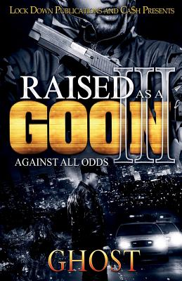 Raised as a Goon 3: Against All Odds - Ghost
