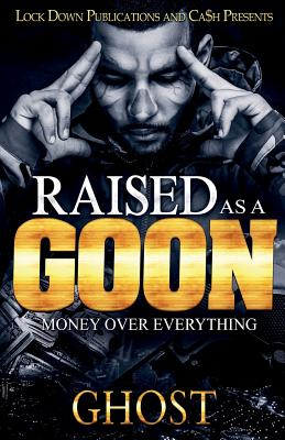 Raised as a Goon: Money Over Everything - Ghost