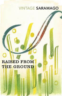 Raised from the Ground - Saramago, Jose, and Costa, Margaret Jull (Translated by)