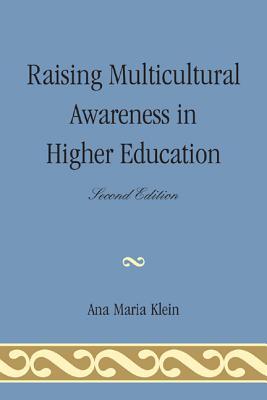 Raising Multicultural Awareness in Higher Education - Klein, Ana Maria