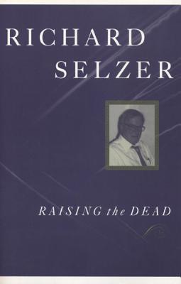 Raising the Dead - Selzer, Richard, MD