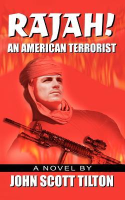 Rajah!: An American Terrorist - Tilton, John Scott