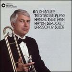 Ralph Sauer, Trombone, plays Handel, Telemann, Haydn, etc.