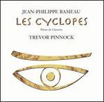 Rameau: Les Cyclopes - Pièces de Clavecin