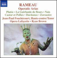 Rameau: Operatic Arias - Jean-Paul Fouch�court (haute contre vocal); Opera Lafayette Orchestra; Ryan Brown (conductor)