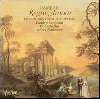 Rameau: Règne Amour - Love Songs from the Operas - Carolyn Sampson (soprano); Ex Cathedra; James Gilchrist (vocals); Paul Agnew (vocals); Roderick Williams (vocals);...