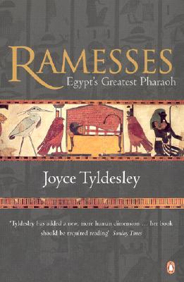 Ramesses: Egypt's Greatest Pharaoh - Tyldesley, Joyce A