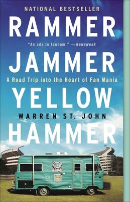 Rammer Jammer Yellow Hammer: A Road Trip Into the Heart of Fan Mania - St John, Warren