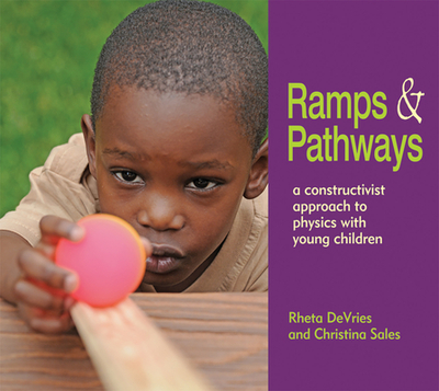 Ramps & Pathways: a Constructivist Approach to Physics With Young Children - Christina Sales