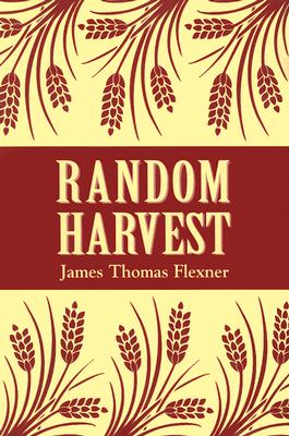 Random Harvest - Flexner, James T