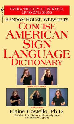 Random House Webster's Concise American Sign Language Dictionary - Costello, Elaine, Ph.D.