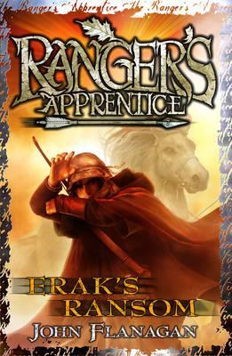 Ranger's Apprentice 7: Erak's Ransom - Flanagan, John