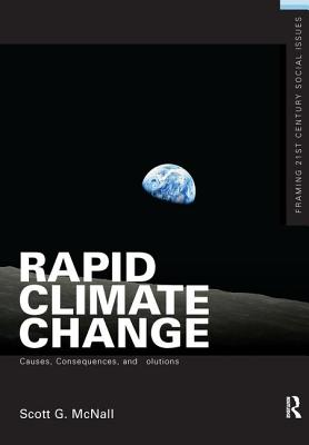 Rapid Climate Change: Causes, Consequences, and Solutions - McNall, Scott G.