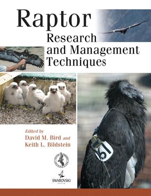 Raptor Research & Management Techniques - Bird, David M. (Editor), and Bildstein, Keith L. (Editor)