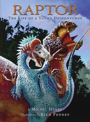 Raptor: The Life of a Young Deinonychus - Henry, Michel