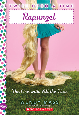 Rapunzel: The One with All the Hair - Mass, Wendy