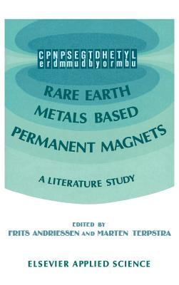 Rare Earth Metals Based Permanent Magnets: A Literature Study - Andriessen, F (Editor), and Terpstra, M (Editor)