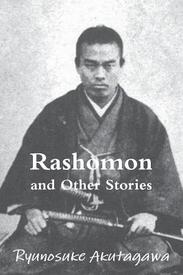 Rashomon and Other Stories - Akutagawa, Ryunosuke