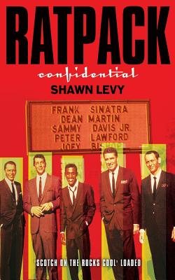 Rat Pack Confidential - Levy, Shawn